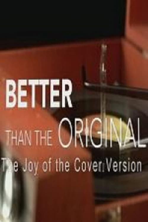 Ver pelicula Better Than the Original: The Joy of the Cover Version (2015) Online