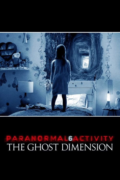 Watch Paranormal Activity: The Ghost Dimension (2015) Full Movie