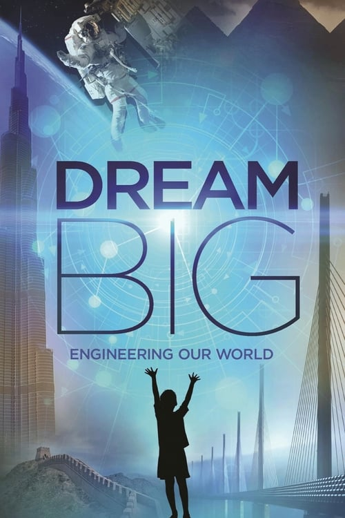 Dream Big: Engineering Our World ( Dream Big: Engineering Our World )