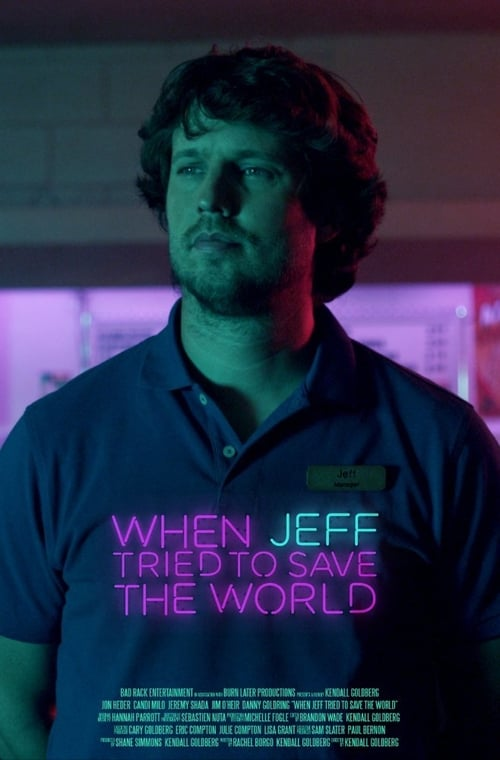 Watch When Jeff Tried to Save the World Full Movie Online Streaming Free