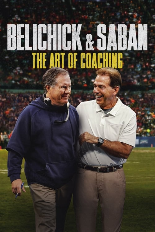 Mira La Película Belichick & Saban: The Art of Coaching Doblada Por Completo