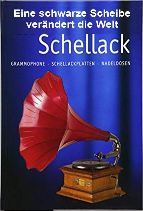 Schellack - Eine schwarze Scheibe verändert die Welt