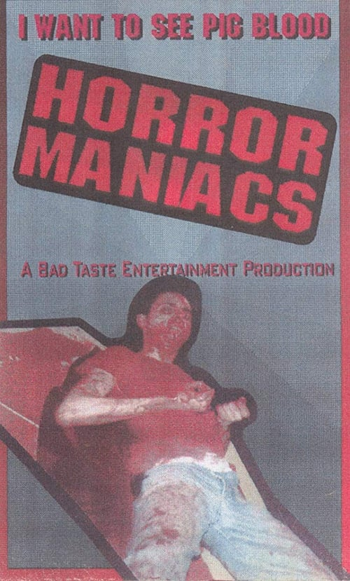 Horror Maniacs: I Want to See Pigblood! (1994)