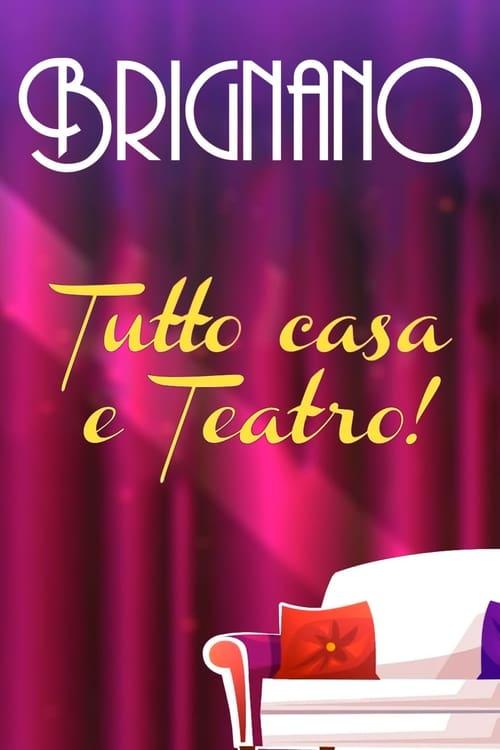 Enrico Brignano: Brignano tutto casa e teatro!