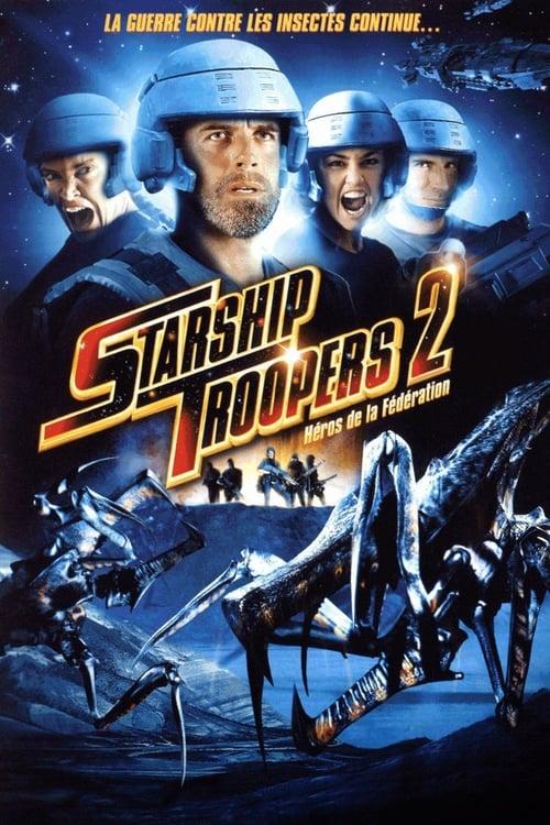 Regarder Starship Troopers 2 : Héros de la Fédération (2004) vf stream