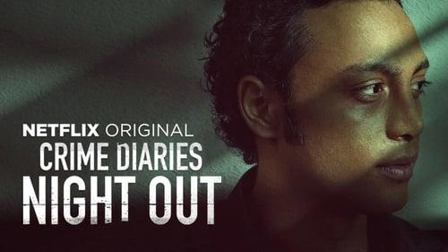 Crime Diaries: Night Out (2019), serial online subtitrat în Română