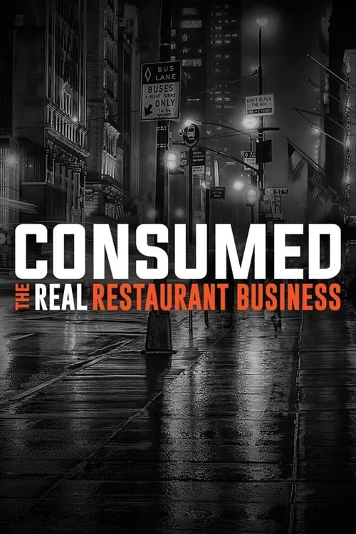 Consumed: The Real Restaurant Business (2015)