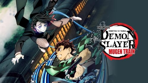 Demon Slayer -Kimetsu no Yaiba- The Movie: Mugen Train - With your blade, bring an end to the nightmare. - Azwaad Movie Database