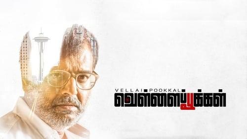 Vellai Pookkal (2019) Tamil Full Movie Watch Online