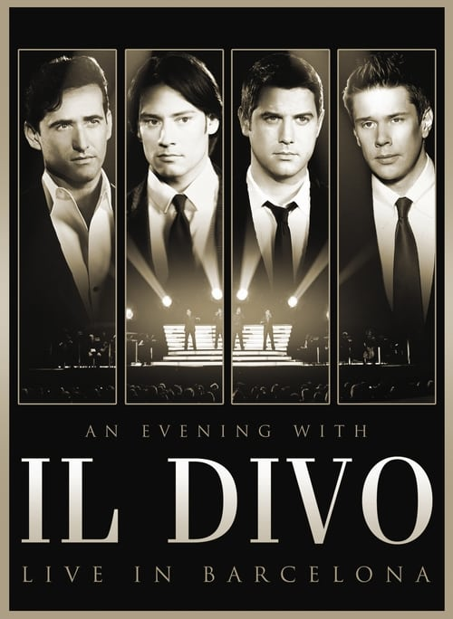 Película An Evening with 'Il Divo': Live in Barcelona Doblada En Español
