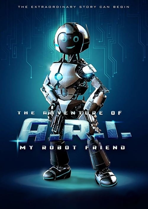 Watch The Adventure of A.R.I.: My Robot Friend Carltoncinema