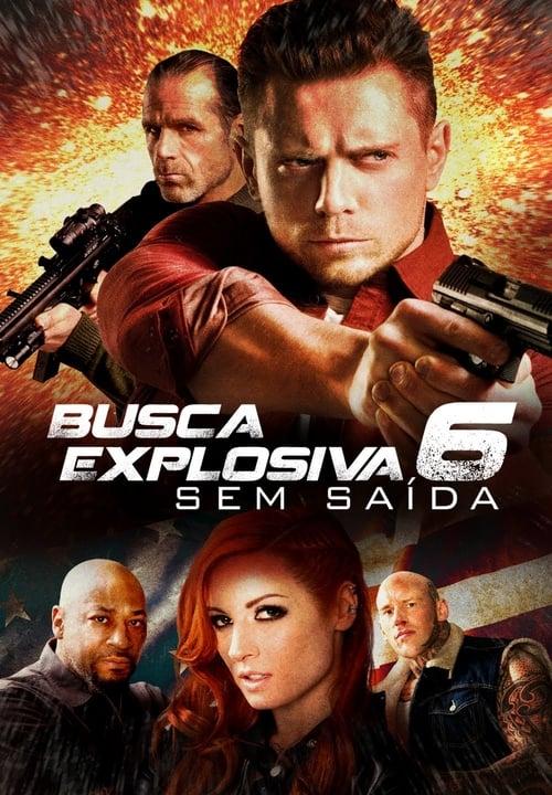 Assistir Busca Explosiva 6: Sem Saida