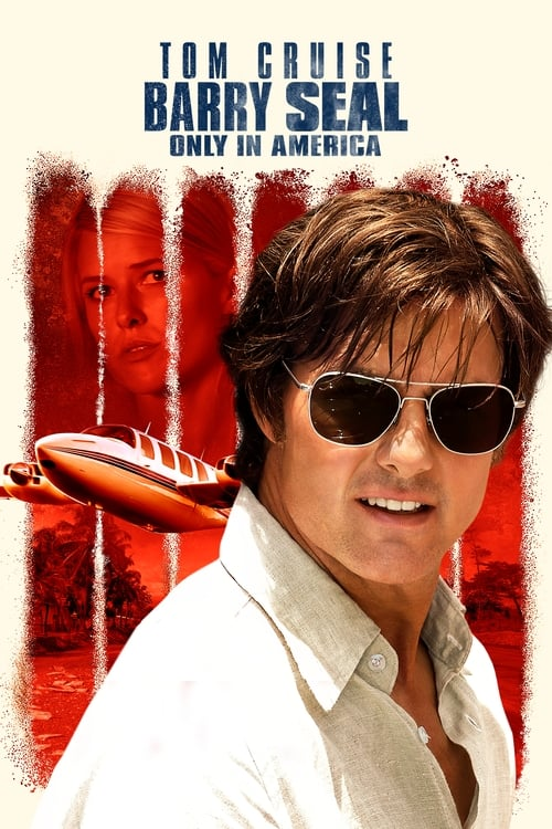 Barry Seal - Only in America - Poster