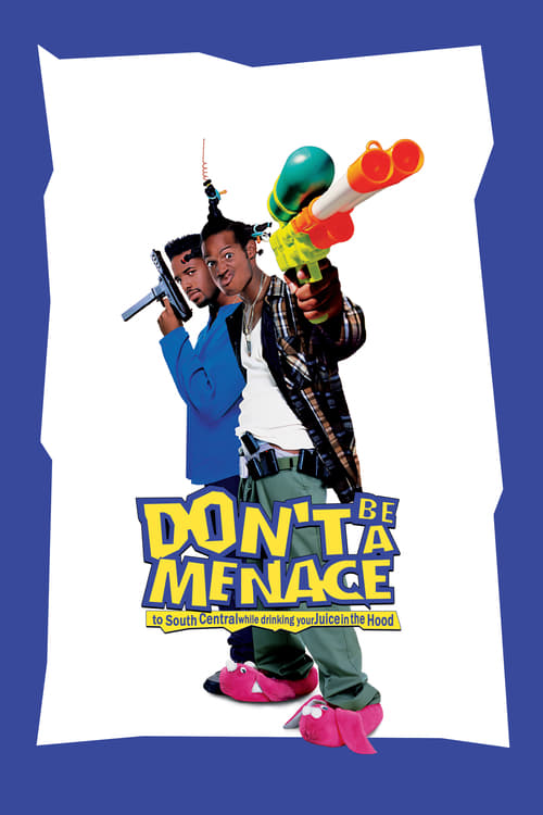 Largescale poster for Don't Be a Menace to South Central While Drinking Your Juice in the Hood