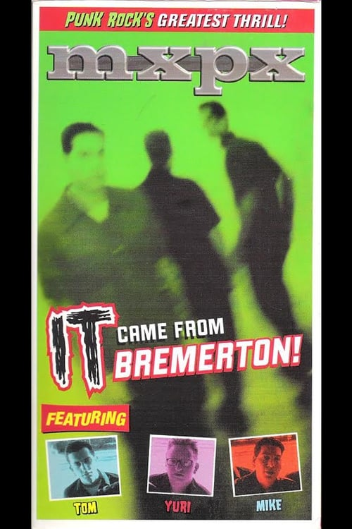 MxPx - It Came From Bremerton! (2000)
