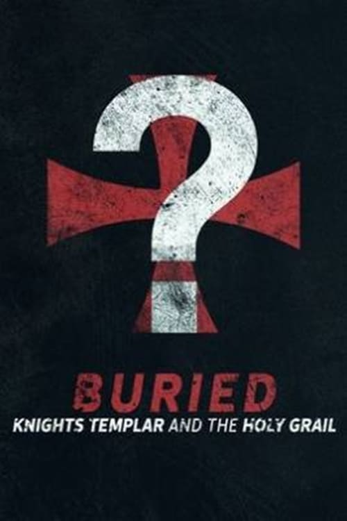 Watch Buried: Knights Templar and the Holy Grail [1080p]