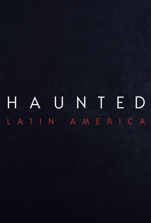 Haunted: Latinoamérica Season 1