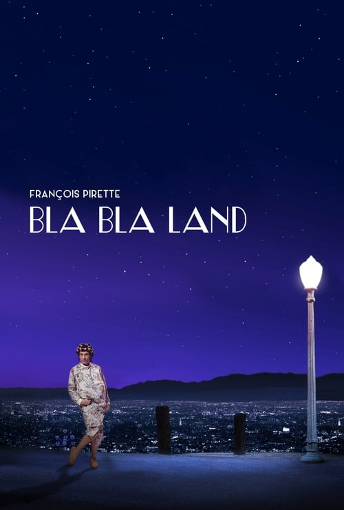 Ver pelicula François Pirette - Bla Bla Land Online