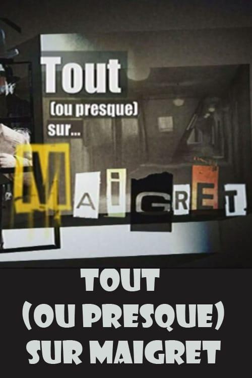 Tout (ou presque) sur Maigret poster