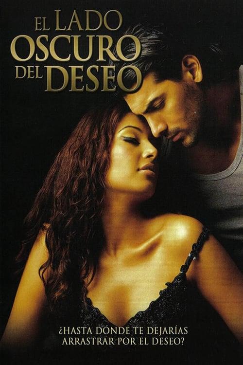 Película El lado oscuro del deseo Gratis En Español