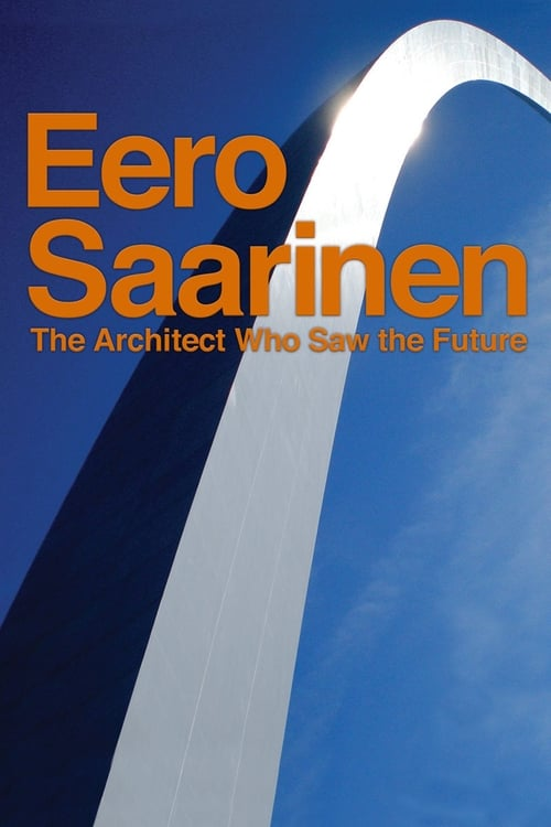 Assistir Filme Eero Saarinen: The Architect Who Saw the Future Em Português Online