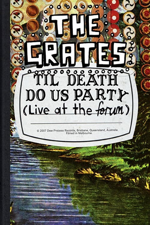 Mira La Película The Grates: Til Death Do Us Party (Live At The Forum) En Buena Calidad Gratis