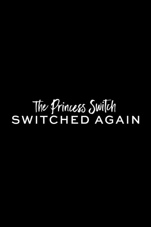 The Princess Switch: Switched Again Watch Movie