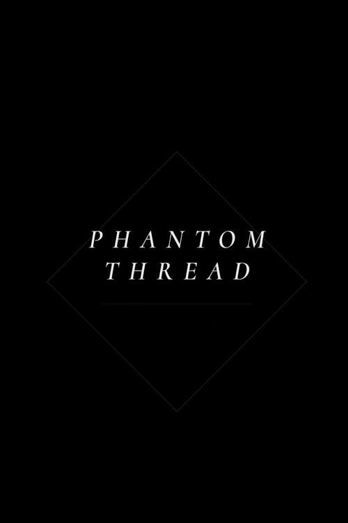 Download Phantom Thread Streaming