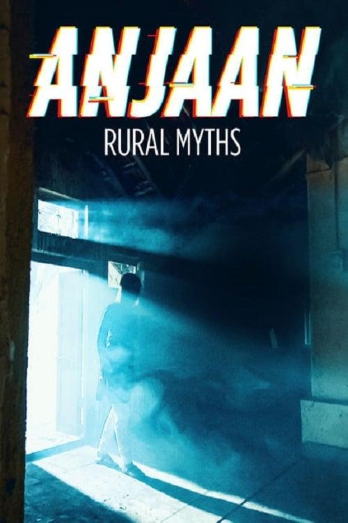 Anjaan: Rural Myths