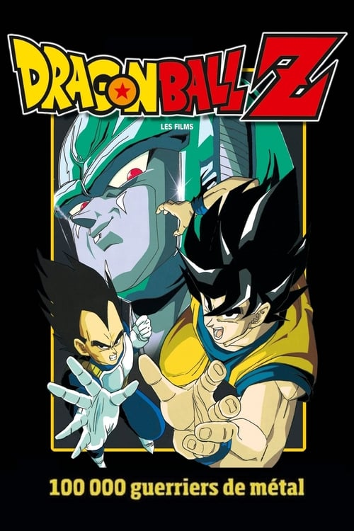 Voir Dragon Ball Z - Cent Mille Guerriers de métal (1992) streaming