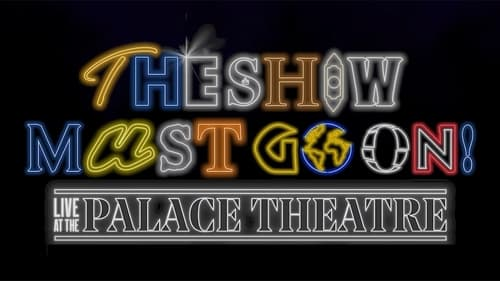Download The Show Must Go On! - Live at the Palace Theatre HDQ