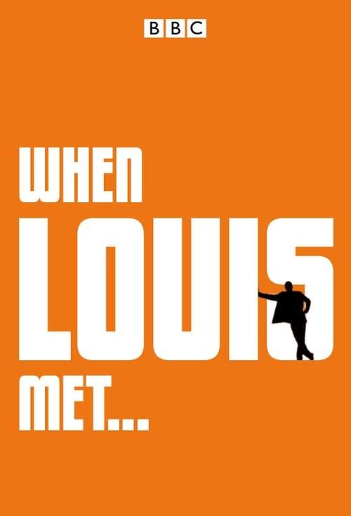 When Louis Met...