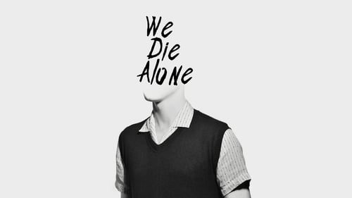 Watch We Die Alone, the full movie online for free