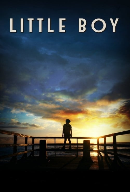 Watch Little Boy (2015) Best Quality Movie