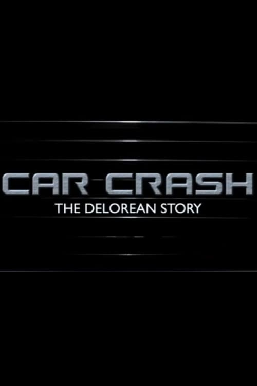 Grootschalige poster van Car Crash: The Delorean Story