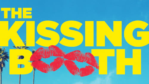 The Kissing Booth - She can tell her best friend anything, except this one thing - Azwaad Movie Database