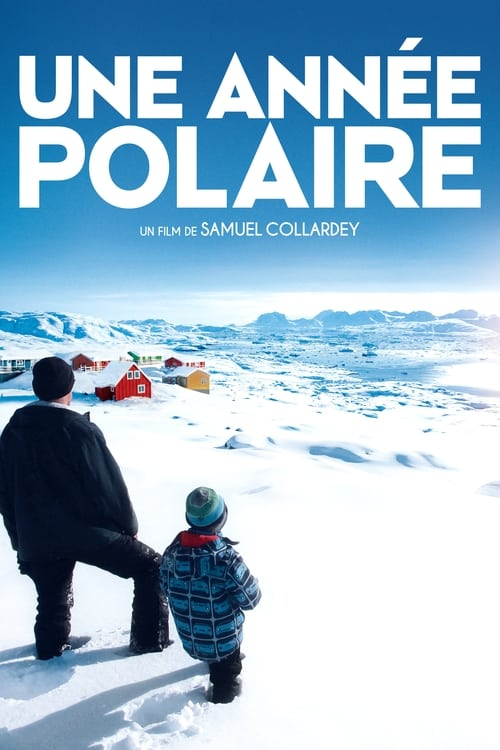 Regarder  ↑ Une année polaire Film en Streaming VOSTFR