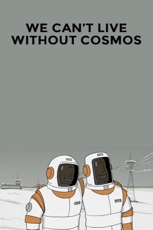We Can't Live Without Cosmos (2016)