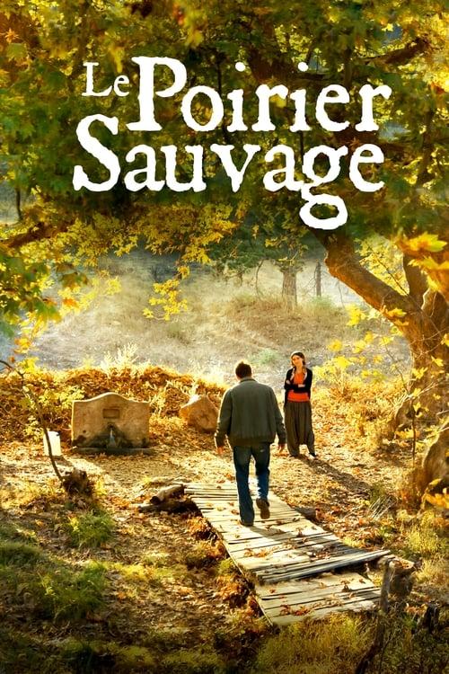 Télécharger $ Le Poirier Sauvage Film en Streaming Entier