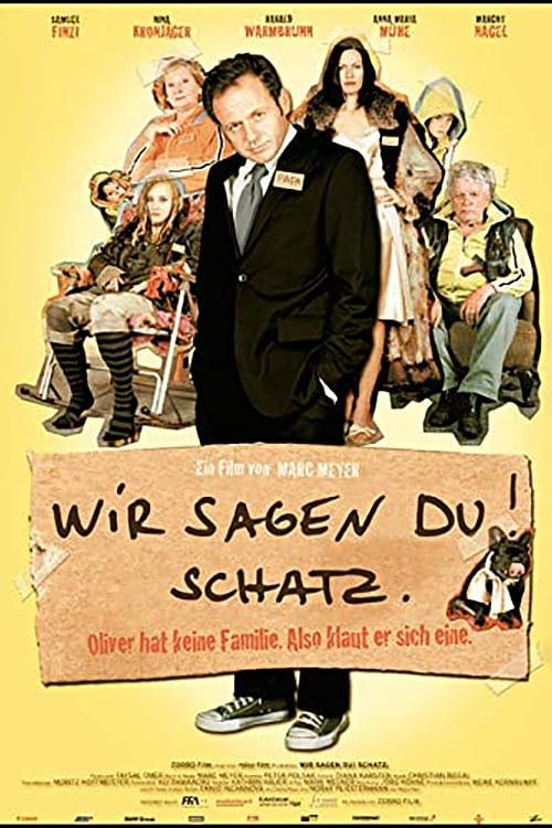 Regarder Wir sagen Du! Schatz. (2007) Streaming HD FR