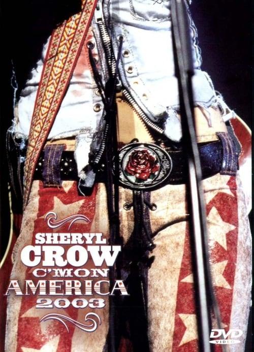Assistir Sheryl Crow: C'mon America Completamente Grátis