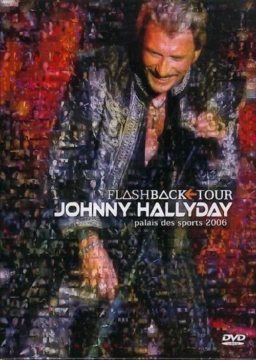 Johnny Hallyday - Flashback Tour 2006 (2006)