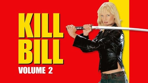 Kill Bill: Vol. 2 - The bride is back for the final cut. - Azwaad Movie Database