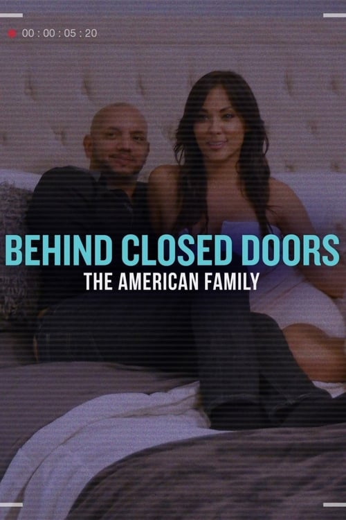 Behind Closed Doors: The American Family (2017)