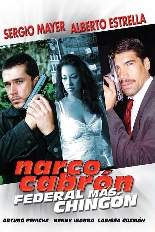 Narco Cabrón Federal Más Chingon (2006)