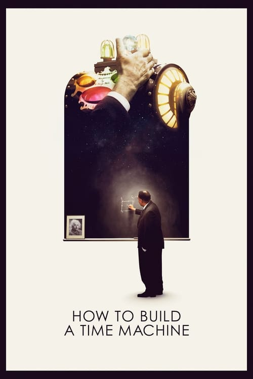 How to Build a Time Machine (2016) Poster