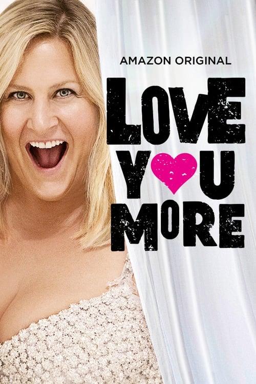 love you more  tv series 2017