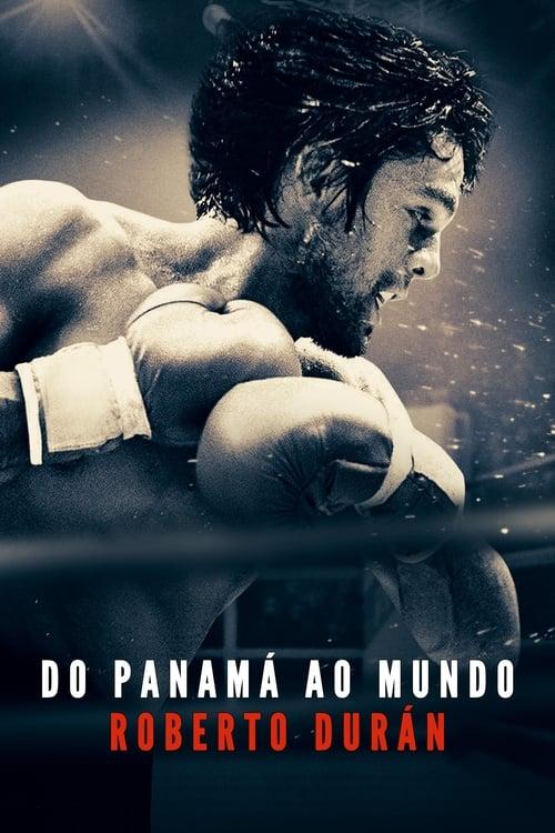 Assistir Do Panamá ao Mundo: Roberto Durán - HD 720p Dublado Online Grátis HD