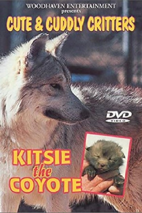 Cute & Cuddly Critters: Kitsie the Coyote (2001)