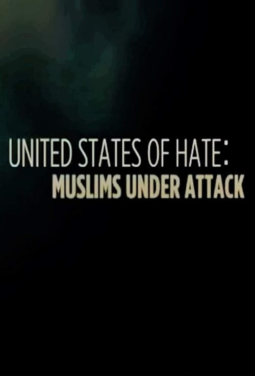 Filme United States of Hate: Muslims Under Attack Em Português Online